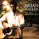Brian Walker - Lookin' For Light